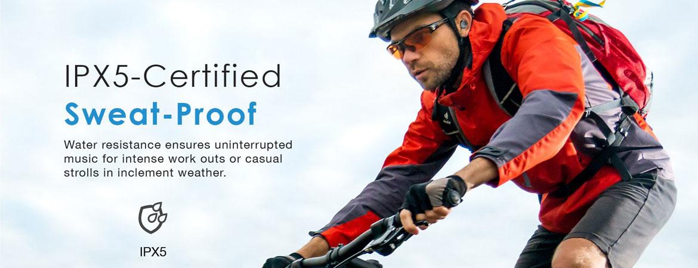 Sweat Proof & Water Resistant - IPX5
