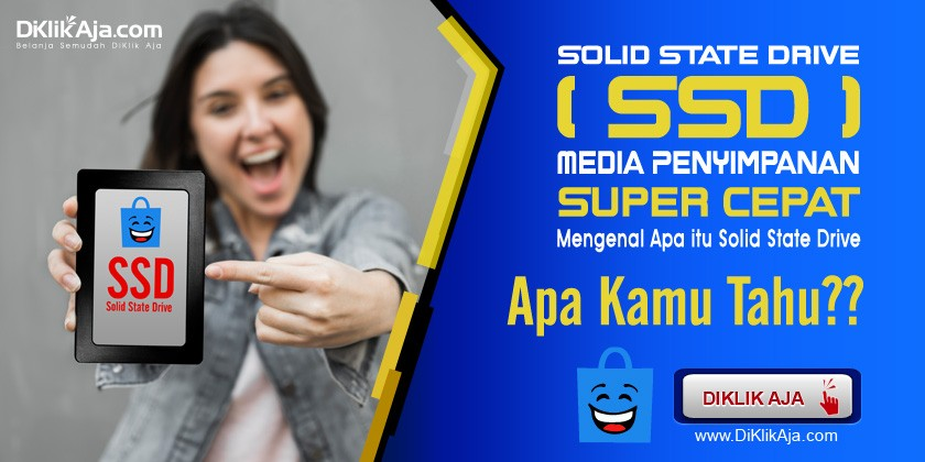 SSD (Solid State Drive) Media Penyimpanan Super Cepat
